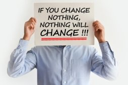 Change Nothing and Nothing will Change